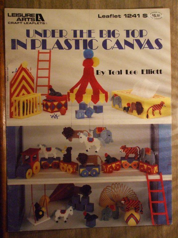 Under the Big Top, Plastic Canvas Circus, Teal Lee Elliott, Leisure Arts 1241